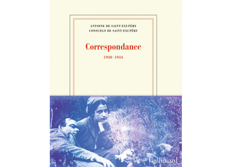 Correspondance - Antoine de Saint-Exupéry et Consuelo de Saint-Exupéry